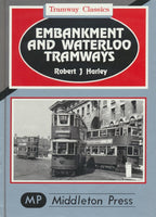 Embankment and Waterloo Tramways (Tramway Classics)