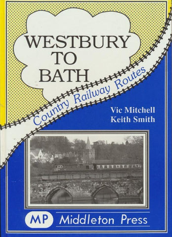 Westbury to Bath (Country Railway Routes)