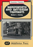 Wandsworth and Battersea Tramways (Tramway Classics)