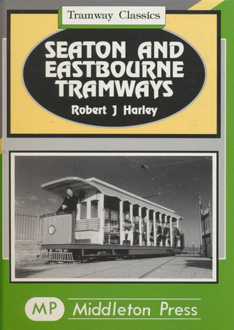 Seaton and Eastbourne Tramways (Tramways Classics)