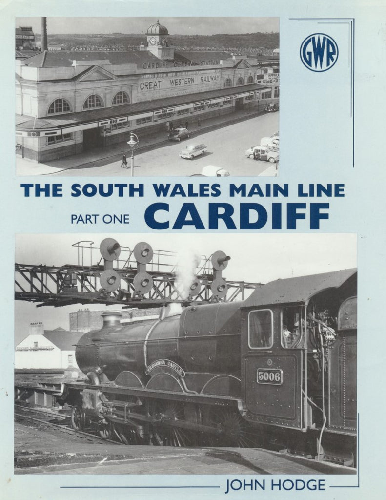 The South Wales Main Line - Part 1: Cardiff