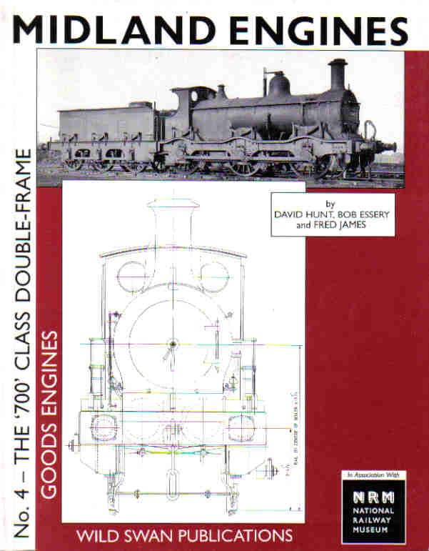 Midland Engines No. 4 - The '700' Class Double-Frame Goods Engines