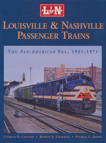 Louisville & Nashville Passenger Trains: The Pan American Era 1921-1971