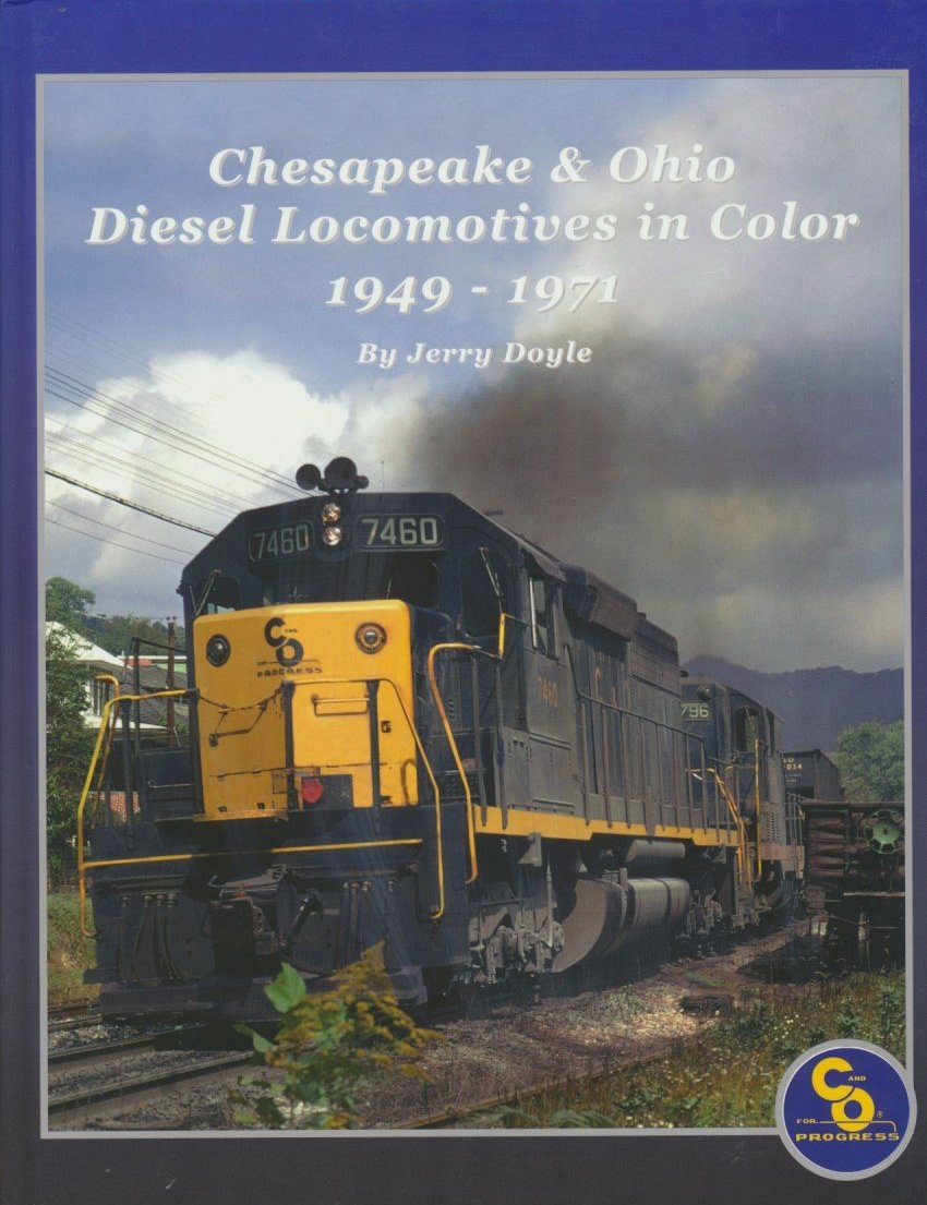 Chesapeake & Ohio Diesel Locomotives in Color, 1949-1971