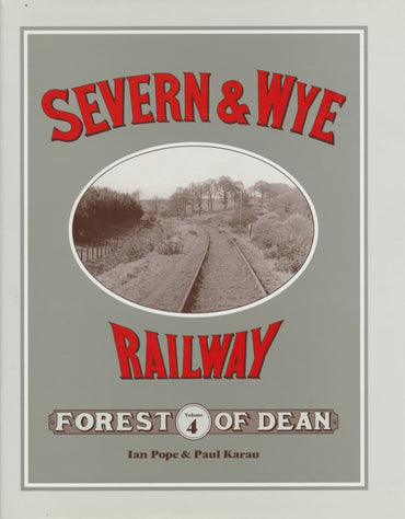 Severn and Wye Railway: Forest of Dean Volume 4