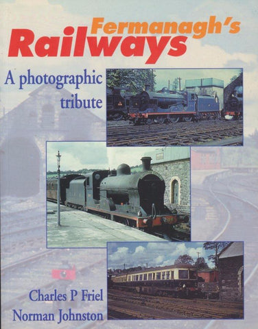 Fermanagh's Railways - A Photographic Tribute