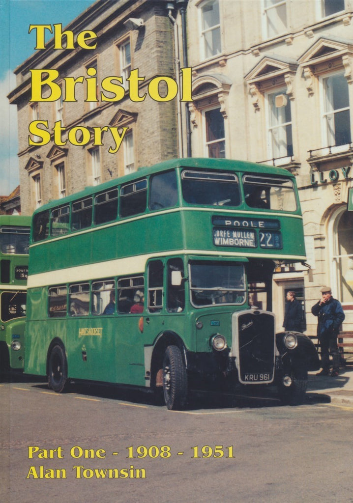 The Bristol Story, Part One - 1908-1951
