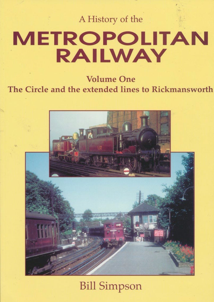A History of the Metropolitan Railway - Volume 1