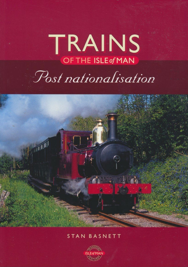 Trains of the Isle of Man: Post Nationalisation
