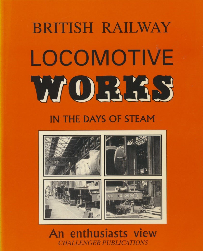 British Locomotive Works in the Days of Steam