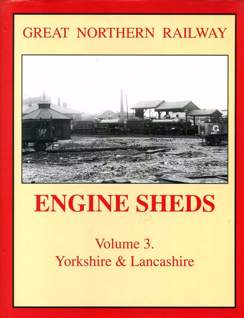 Great Northern Railway Engine Sheds, volume 3