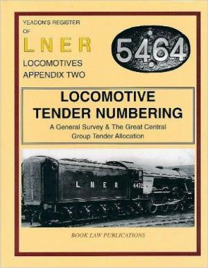 Yeadon's Register of LNER Locomotives Appendix Two - Locomotive Tender Numbering, A General Survey & The Great Central Group Tender Allocation
