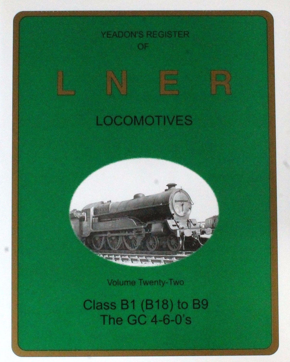 Yeadon's Register of LNER Locomotives, Volume 22 - Class B1(B18) to B9