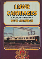 LNWR Carriages - A Concise History