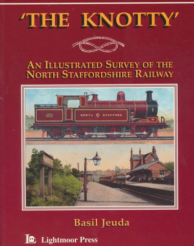 The Knotty': An Illustrated Survey of the North Staffordshire Railway