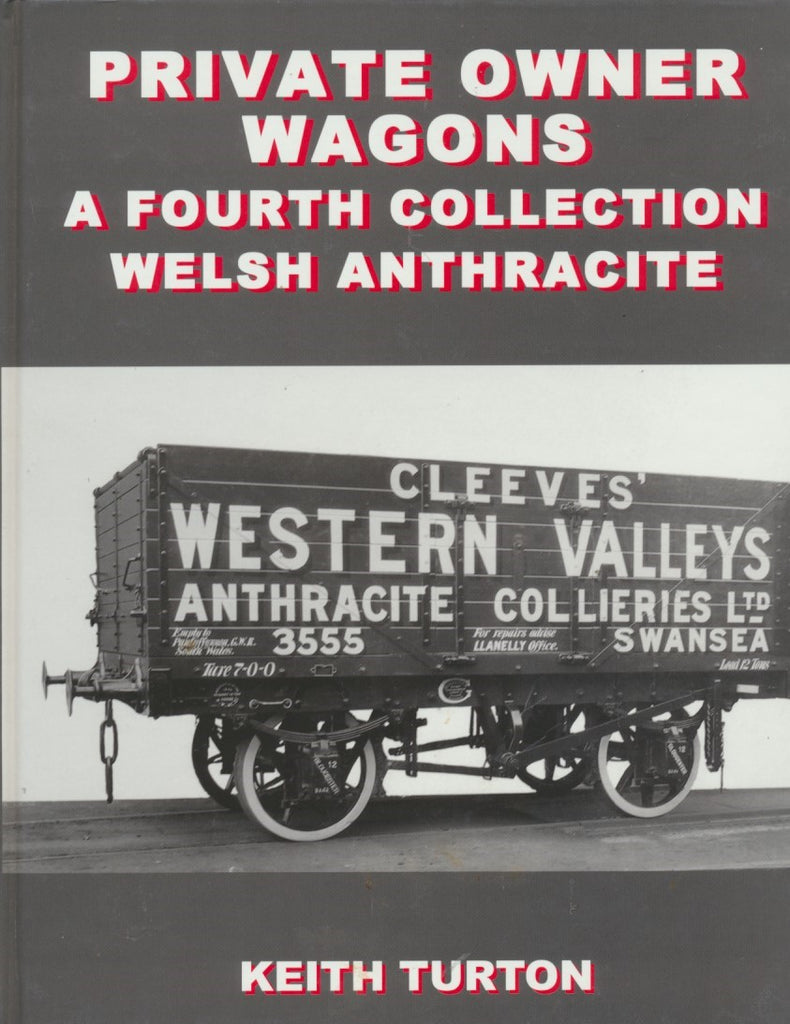 Private Owner Wagons: A Fourth Collection - Welsh Anthracite