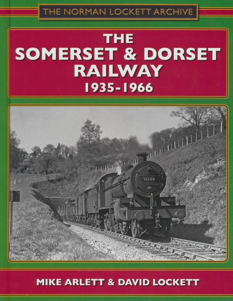 The Somerset & Dorset Railway 1935-1966 (2010 Edition)