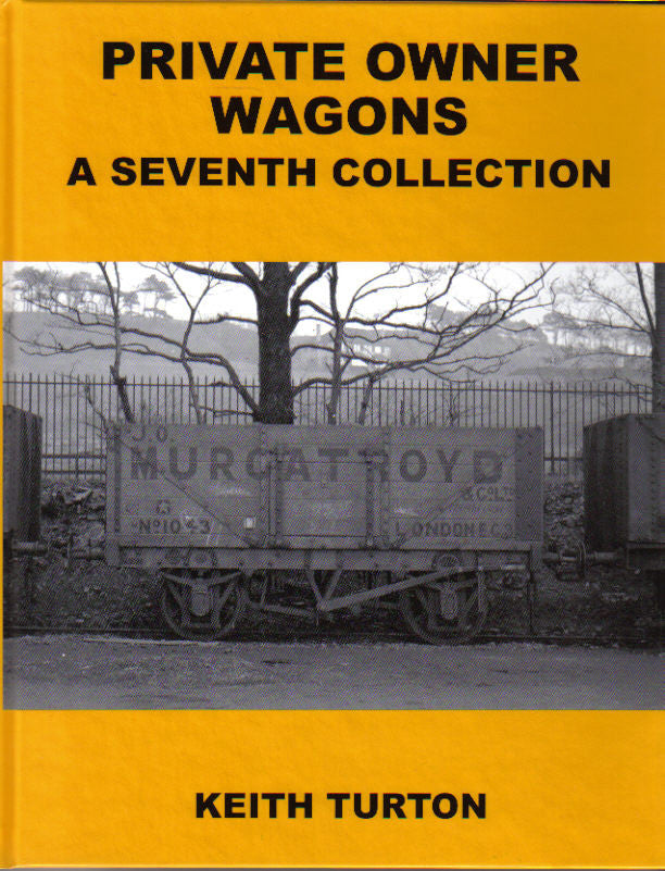 Private Owner Wagons: A Seventh Collection