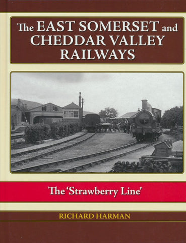 The East Somerset & Cheddar Valley Railways