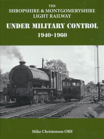 SECONDHAND The Shropshire & Montgomeryshire Light Railway Under Military Control 1940-1960