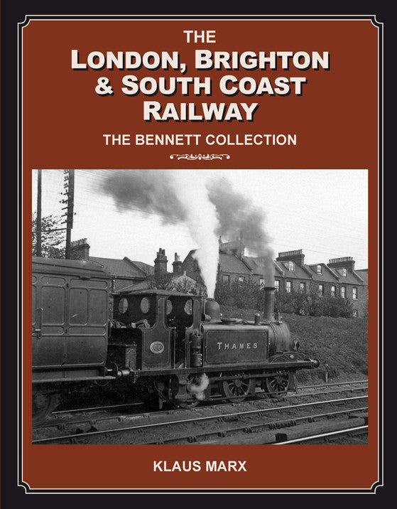 London, Brighton & South Coast Railway : The Bennett Collection