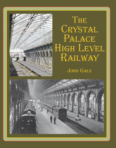 SECONDHAND The Crystal Palace High Level Railway