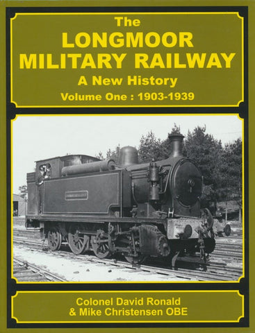 The Longmoor Military Railway, Volume One: 1903-1939