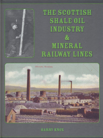 The Scottish Shale Oil Industry & Mineral Railways