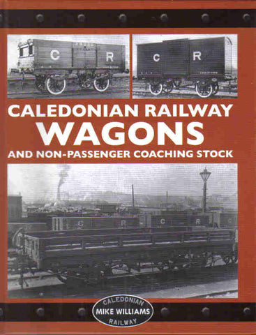 Caledonian Railway Wagons and Non-Passenger Coaching Stock