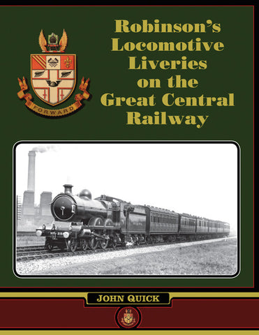 SECONDHAND Robinson's Locomotive Liveries on the Great Central Railway