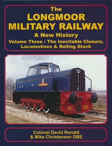 SECONDHAND The Longmoor Military Railway Volume Three: The Inevitable Closure, Locomotives & Rolling Stock