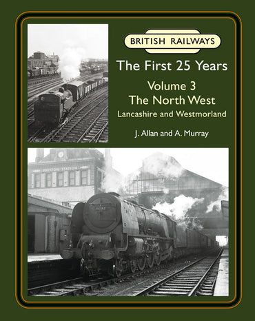 British Railways The First 25 Years, Volume 3: The North West, Lancashire and Westmorland