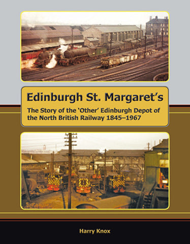 Edinburgh St. Margaret's: The story of the 'Other' Edinburgh Depot