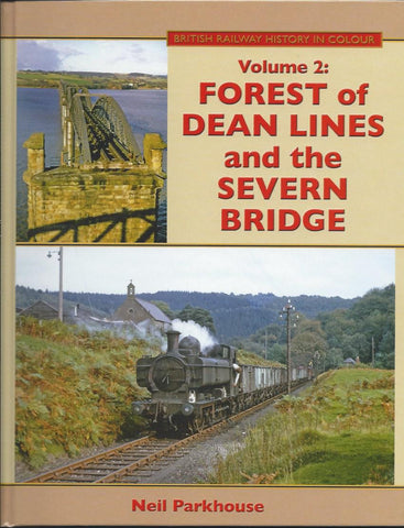 SECONDHAND British Railway History in Colour, Volume 2: Forest of Dean Lines and the Severn Bridge