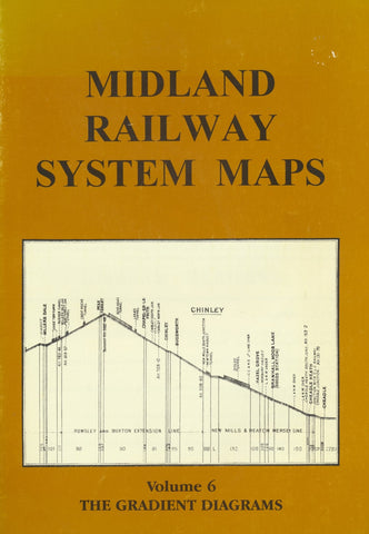 Midland Railway System Maps: Volume 6 The Gradient Diagrams