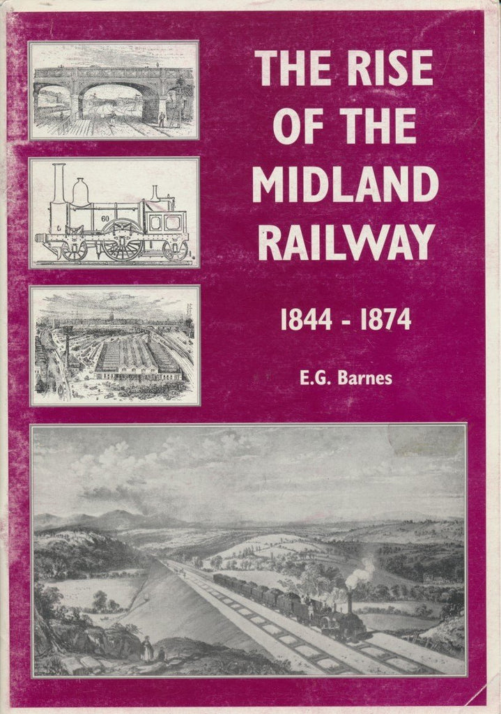 The Rise of the Midland Railway 1844-1874