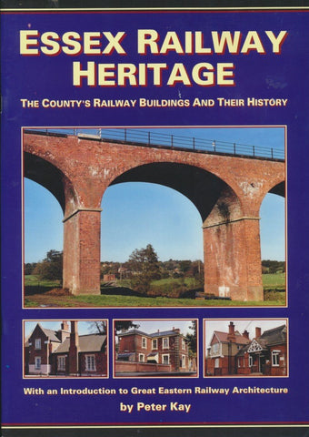 Essex Railway Heritage - The County's Railway Buildings and Their History