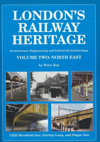London's Railway Heritage - Volume 2: North East