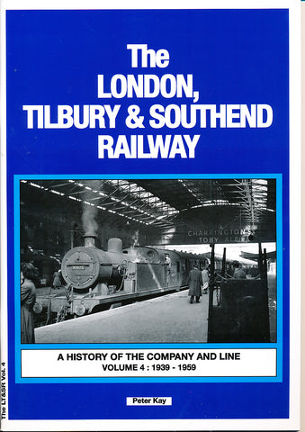 SECONDHAND The London, Tilbury and Southend Railway: 1939-1959 Volume 4: A History of the Company and Line