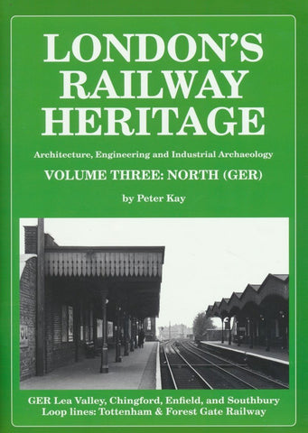 London's Railway Heritage - Volume 3: North (GER)