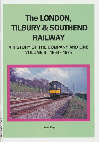 The London, Tilbury & Southend Railway - Volume 8: 1963-1975