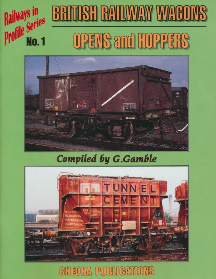 Railways in Profile Series, No. 1 - British Railway Wagons: Opens and Hoppers
