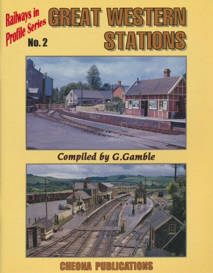 Railways in Profile Series, No. 2 - Great Western Stations
