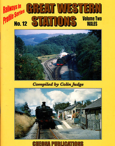Railways in Profile Series, No. 12 - Great Western Stations, volume 2 Wales