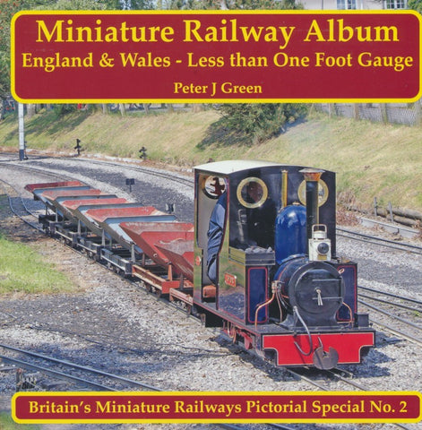 Miniature Railway Album: England & Wales - Less than One foot Gauge