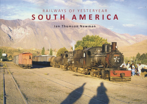 Railways of Yesteryear: South America