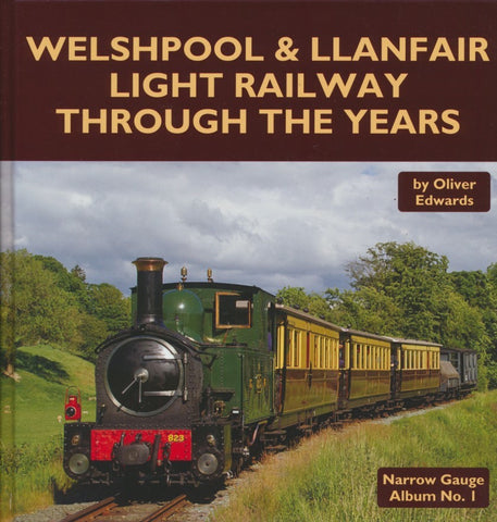 Welshpool & Llanfair Light Railway Through The Years (Narrow Gauge Album No. 1)