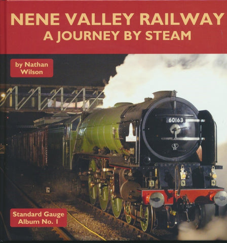 Nene Valley Railway - A Journey by Steam (Standard Gauge Album No. 1)