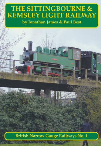 The Sittingbourne & Kemsley Light Railway (British Narrow Gauge Railways No. 1)