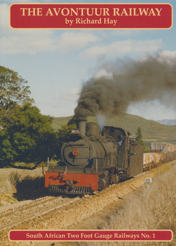 The Avontuur Railway (South African Two Foot Gauge Railways No. 1)